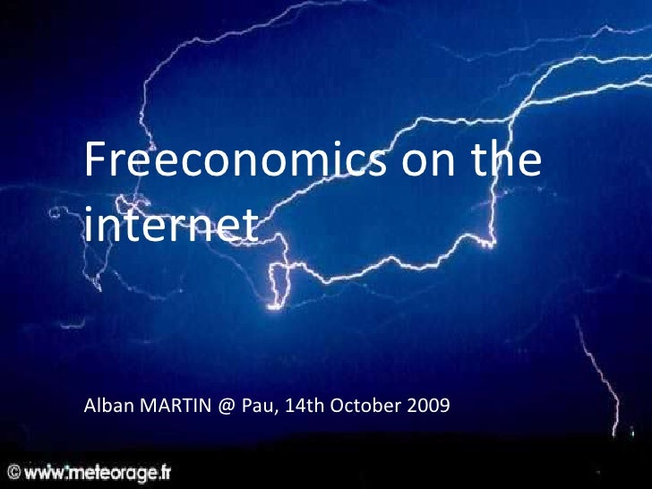 Alban MARTIN @ Pau, 14th October 2009 Freeconomics on the internet