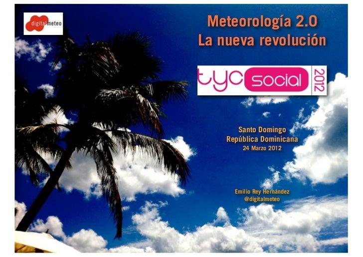 Meteorología 2.0 por Emilio Rey - Congreso tycSocial