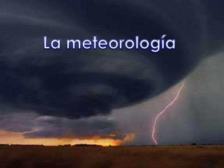 La meteorología<br />