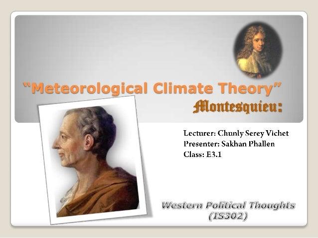 """Meteorological Climate Theory""Montesquieu:"