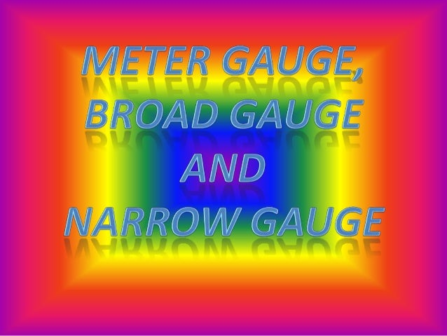 Meter Gauge• Theres not many opertional metre gauge lines, most are in  various states of gauge conversion.  Still operati...