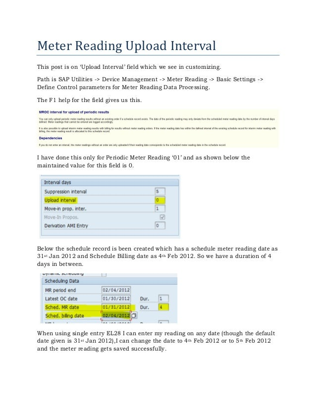 Meter	Reading	Upload	Interval	This post is on 'Upload Interval' field which we see in customizing.Path is SAP Utilities ->...