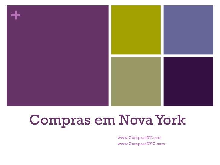 +    Compras em Nova York               www.ComprasNY.com               www.ComprasNYC.com