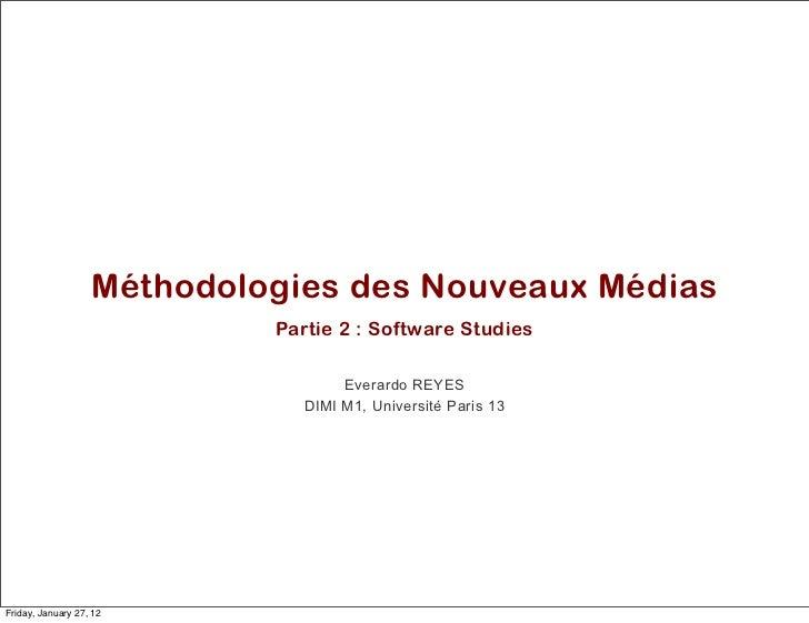Méthodologies des Nouveaux Médias                            Partie 2 : Software Studies                                  ...