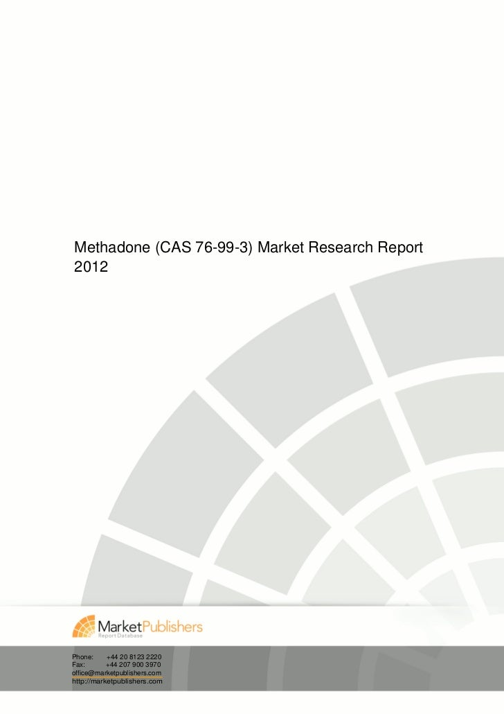 Methadone (CAS 76-99-3) Market Research Report2012Phone:     +44 20 8123 2220Fax:       +44 207 900 3970office@marketpubli...