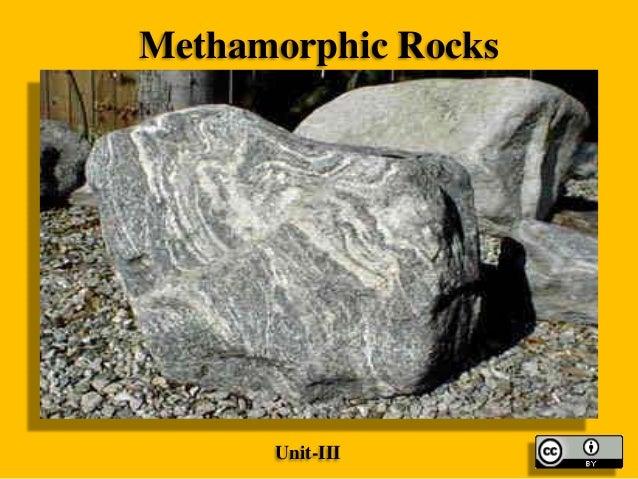 Methamorphic Rocks  Unit-III