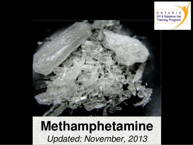 Methamphetamine Updated: November, 2013