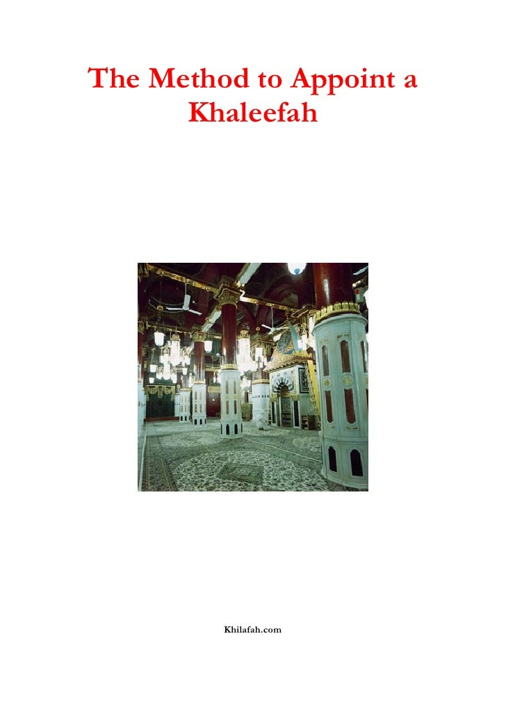 The Method to Appoint a       Khaleefah              Khilafah.com