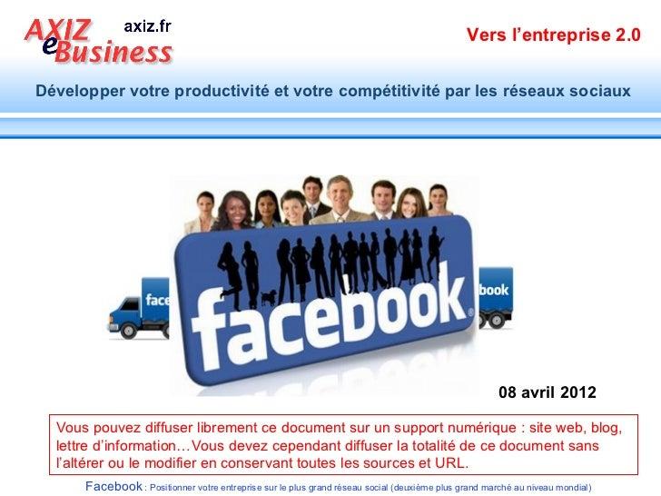 Vers l'entreprise 2.0Développer votre productivité et votre compétitivité par les réseaux sociaux                         ...