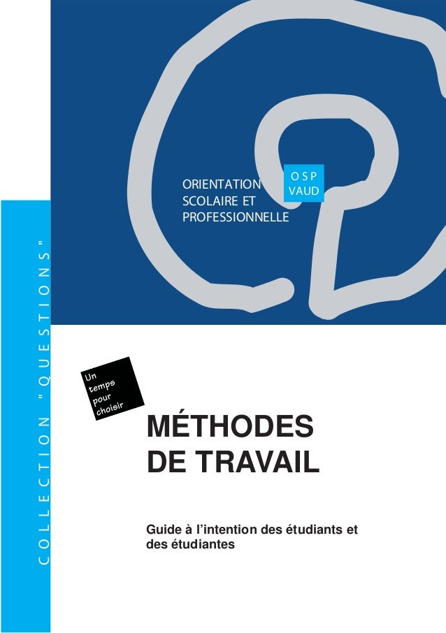 "ORIENTATION SCOLAIRE ET PROFESSIONNELLE O S P VAUD COLLECTION""QUESTIONS"" MÉTHODES DE TRAVAIL Guide à l'intention des étudi..."