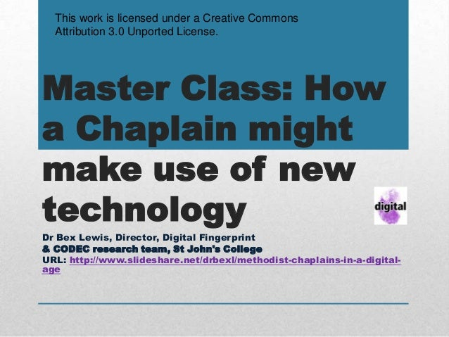 This work is licensed under a Creative Commons  Attribution 3.0 Unported License.Master Class: Howa Chaplain mightmake use...