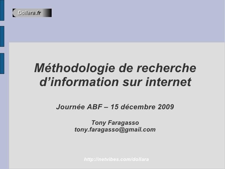 <ul><ul><li>Méthodologie de recherche d'information sur internet </li></ul></ul><ul><ul><li>Journée ABF – 15 décembre 2009...