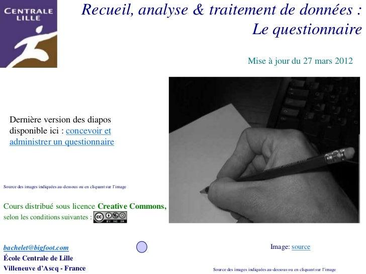 Recueil, analyse & traitement de données :                                                                   Le questionna...