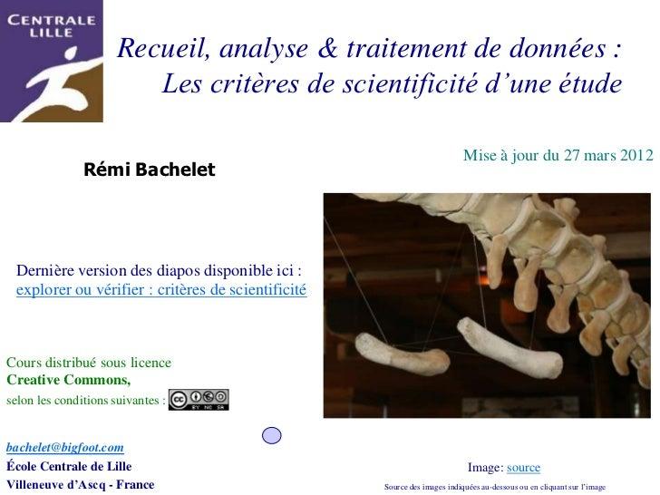 Recueil, analyse & traitement de données :                         Les critères de scientificité d'une étude              ...