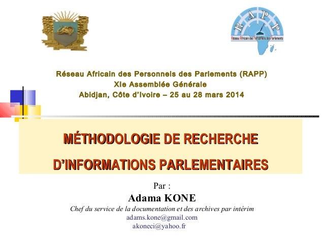 Réseau Africain des Personnels des Parlements (RAPP) XIe Assemblée Générale Abidjan, Côte d'Ivoire – 25 au 28 mars 2014 Pa...