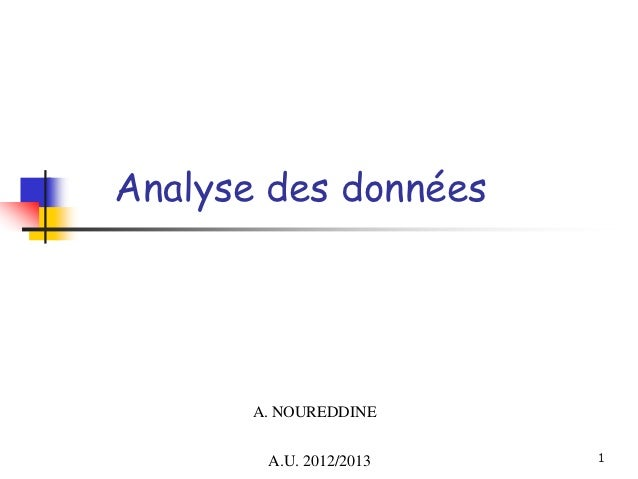 Analyse des données       A. NOUREDDINE        A.U. 2012/2013   1