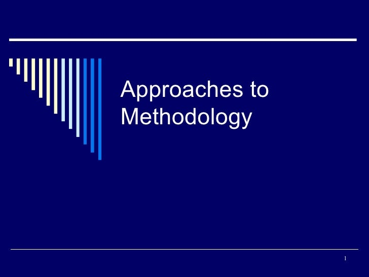 Approaches to Methodology