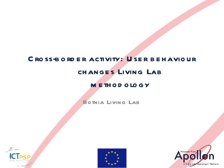 Cross-border activity: User behaviour changes Living Lab methodology Botnia Living Lab
