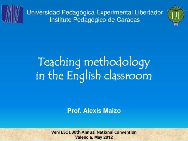Universidad Pedagógica Experimental Libertador Instituto Pedagógico de Caracas  Teaching methodology in the English classr...