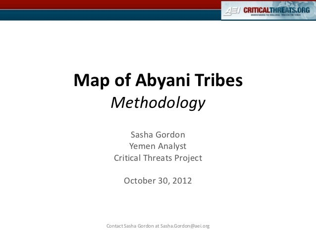 Map of Abyani Tribes    Methodology           Sasha Gordon           Yemen Analyst      Critical Threats Project          ...