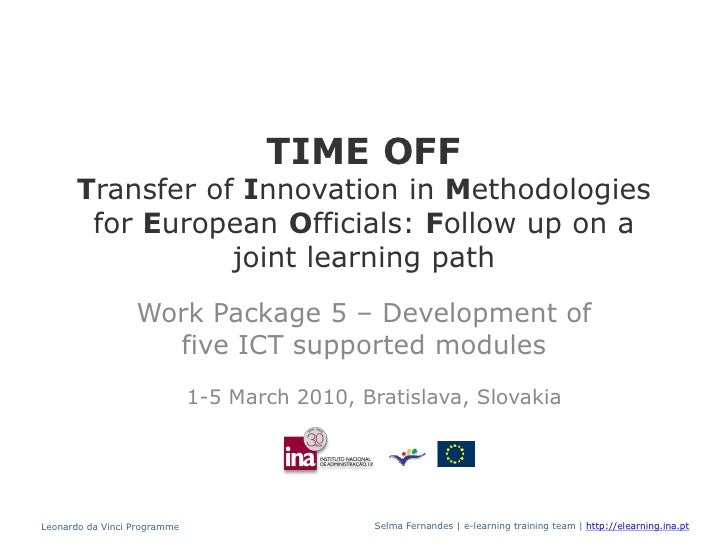 TIME OFF       Transfer of Innovation in Methodologies        for European Officials: Follow up on a                  join...