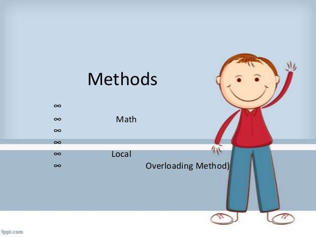 Methods ∞ ∞ ∞ ∞ ∞ ∞  Math  Local Overloading Method)