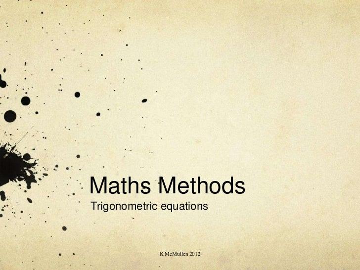 Maths MethodsTrigonometric equations             K McMullen 2012