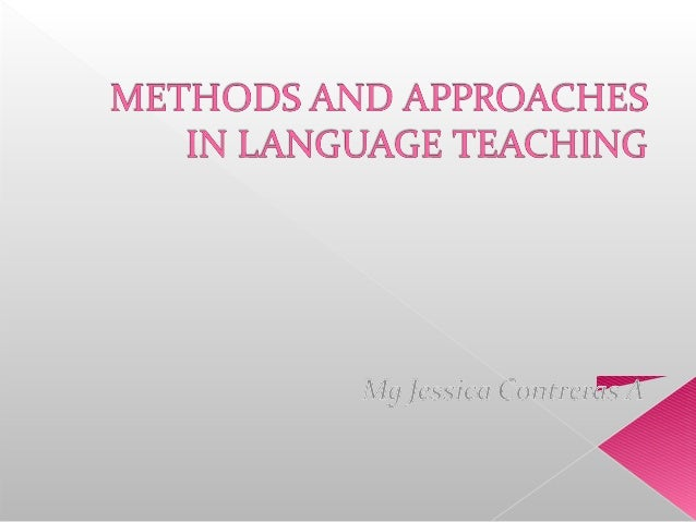 Methods and approaches in language teaching