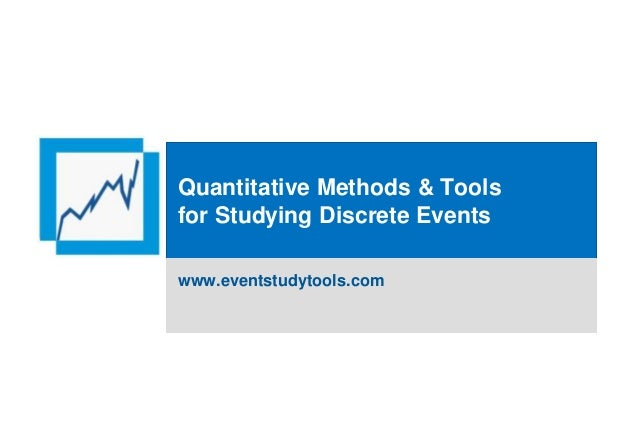 Quantitative Methods & Toolsfor Studying Discrete Eventswww.eventstudytools.com