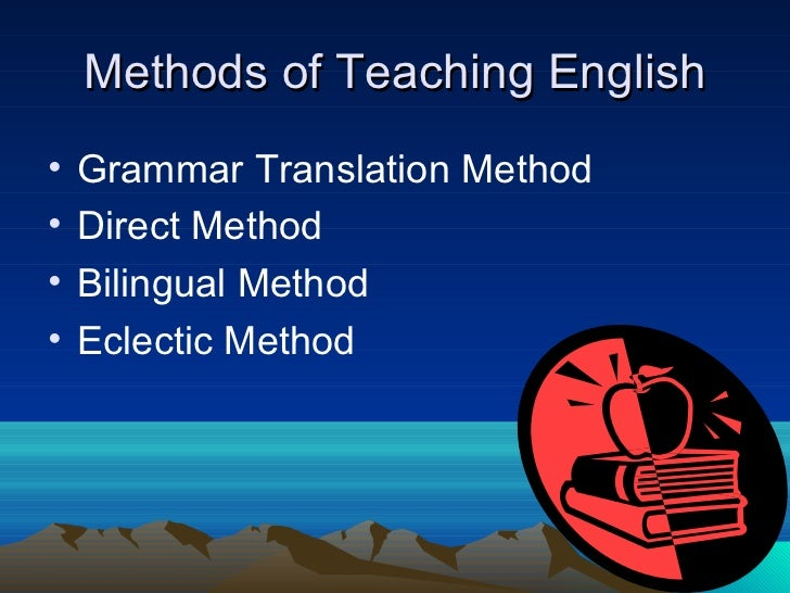 Methods, approaches and techniques of teaching english