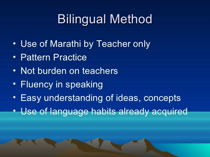 bilingual approach in teaching english Stephen krashen, a professor of linguistics at the university of southern california, outlined for those attending the state conference on bilingual education the most widely used approaches to teaching children with little or no english proficiency and offered his evaluation of each method's.