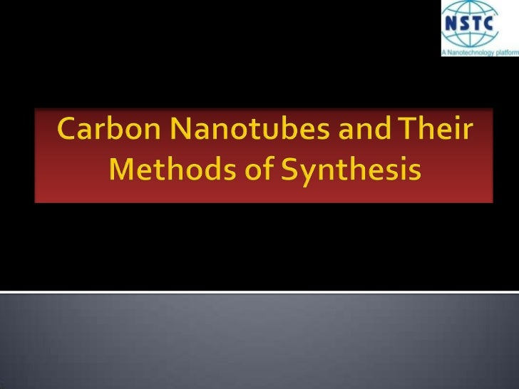 Carbon Nanotubes and Their Methods of Synthesis