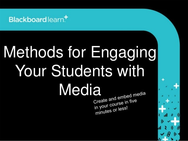 Methods for engaging your students with media