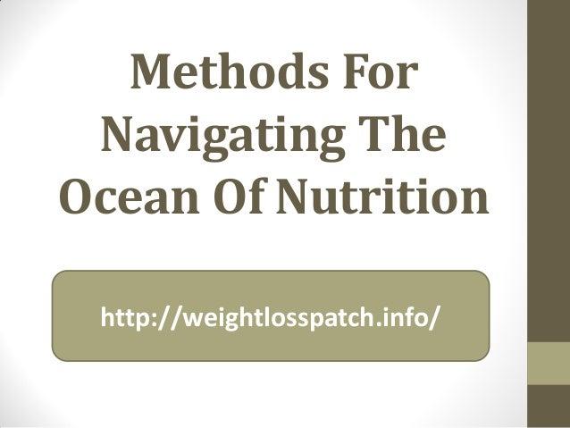Methods for navigating the ocean of nutrition ppt