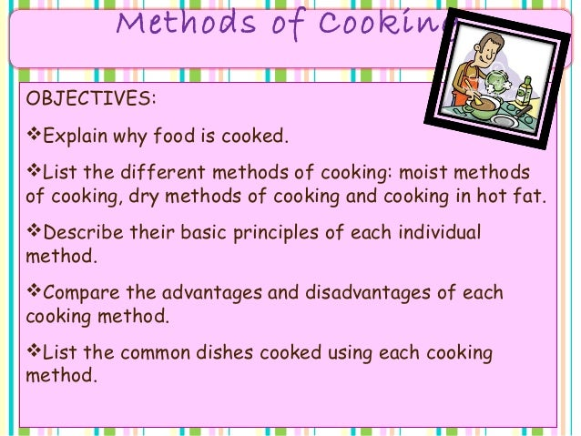 cooking methods essay What are the different heat transfer methods used for cooking webstaurantstore / food service resources / blog the relationship between heat transfer and.