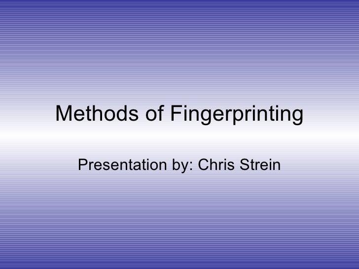 Methods Of Fingerprinting: Chris Strein