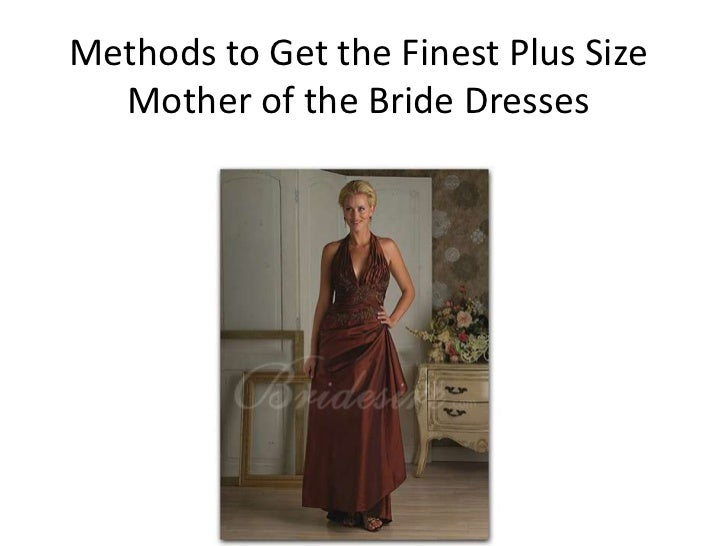 Methods to Get the Finest Plus Size  Mother of the Bride Dresses