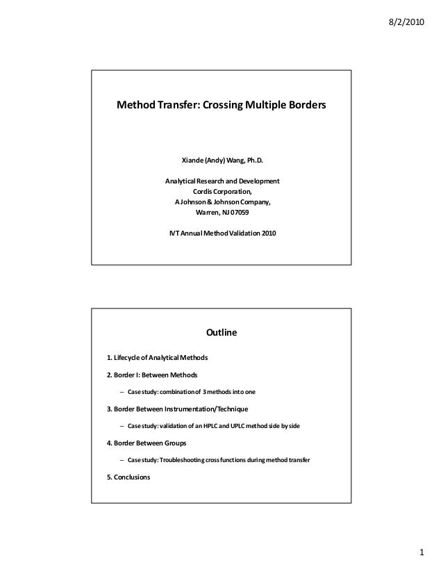 8/2/2010   Method Transfer: Crossing Multiple Borders                          Xiande (Andy) Wang, Ph.D.                  ...