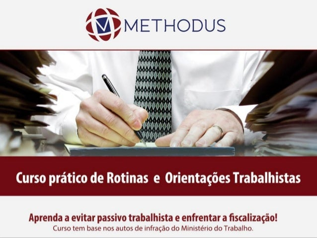 Curso Prático de Rotinas e Orientações Trabalhistas uma abordagem a partir da visão da Fiscalização do Trabalho __________...