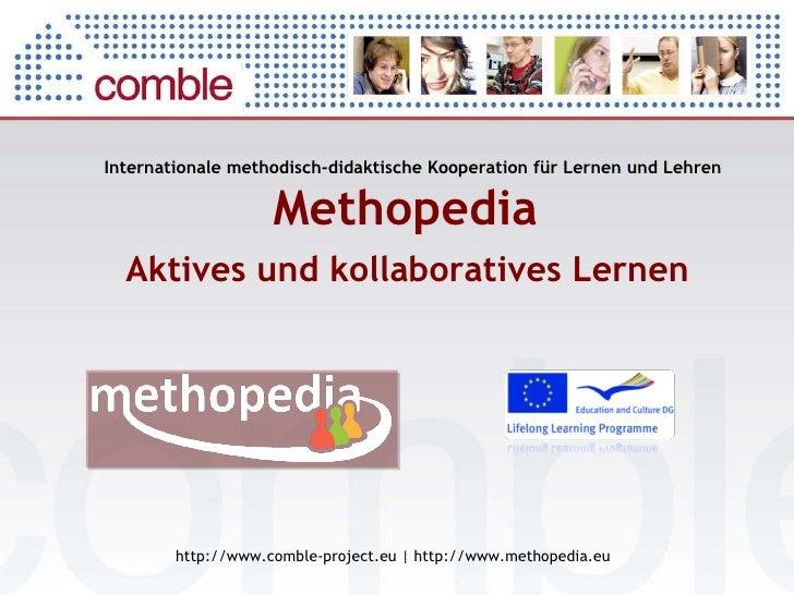 Internationale methodisch-didaktische Kooperation für Lernen und Lehren Methopedia  http://www.comble-project.eu   http://...