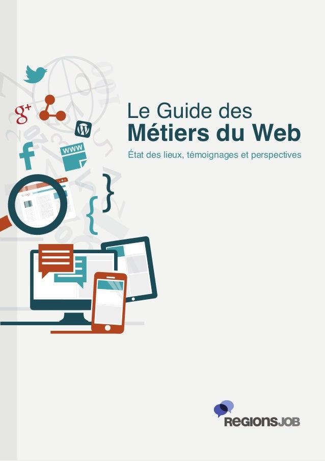 Le Guide desMétiers du WebÉtat des lieux, témoignages et perspectives