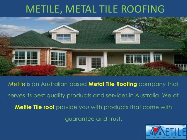 Presentation On Most Popular Roofing Materials by Metile, metal Tile Roofing Company Australia