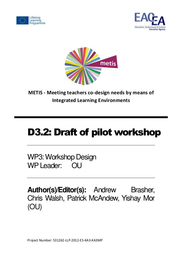 Metis project deliverable D3.2: Draft of pilot workshop
