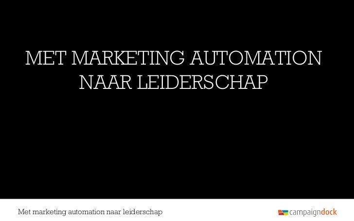 MET MARKETING AUTOMATION      NAAR LEIDERSCHAPMet marketing automation naar leiderschap