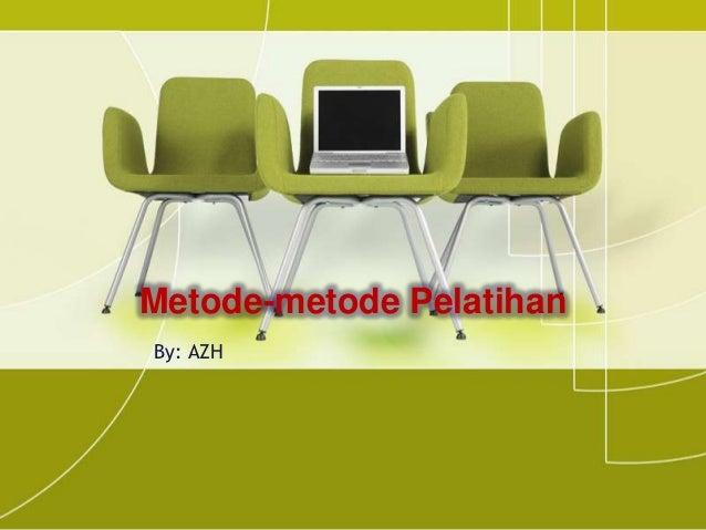 Metode-metode PelatihanBy: AZH