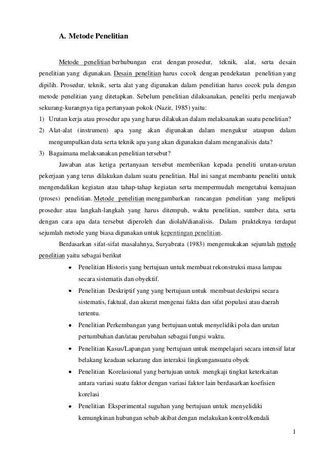 A. Metode Penelitian       Metode penelitian berhubungan erat dengan prosedur,           teknik,   alat, serta desainpenel...
