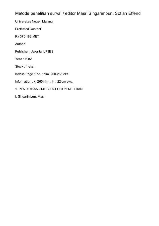 Metode penelitian survai / editor Masri Singarimbun, Sofian Effendi Universitas Negeri Malang Protected Content Rv 370.183...