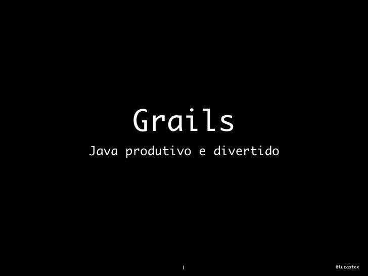 Grails: Java produtivo e divertido