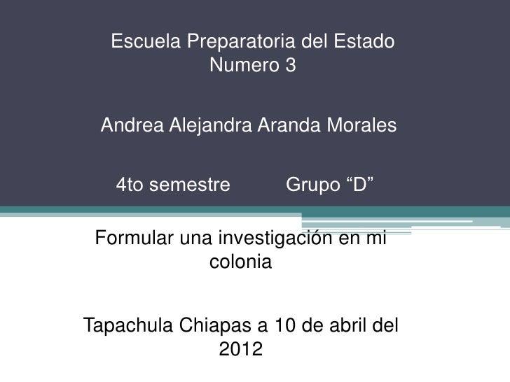 "Escuela Preparatoria del Estado             Numero 3 Andrea Alejandra Aranda Morales   4to semestre       Grupo ""D"" Formul..."