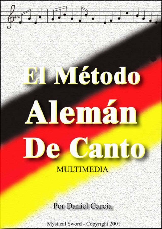 """Daniel García                                     El Método Alemán De CantoPrologoEsta es la última actividad del tipo """"Há..."""